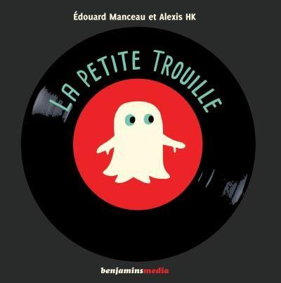 La petite trouille d'Edouard Manceau et Alexis HK